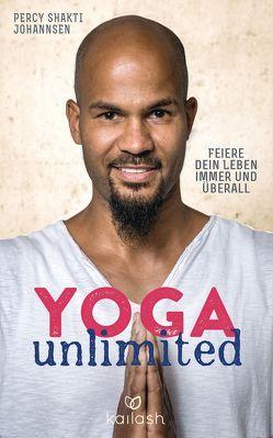 Yoga unlimited von Johannsen,  Percy Shakti