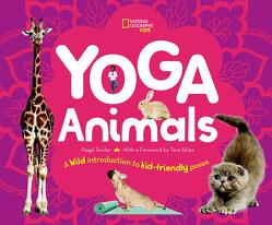 Yoga wie die Tiere. Eine tierische Anleitung für kinderfreundliche Übungen von Towler,  Paige