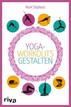 Yoga-Workouts gestalten – Kartenset von Stephens,  Mark