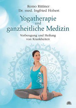 Yogatherapie und ganzheitliche Medizin von Hobert,  Ingfried, Rittiner,  Remo