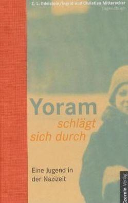 Yoram schlägt sich durch von Edelstein,  Eliser, Mitterecker,  Christian, Mitterecker,  Ingrid