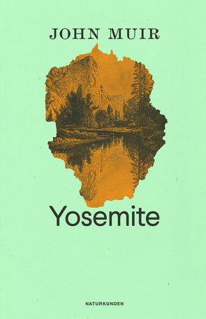 Yosemite von Henninger,  Max, Lindenlaub,  Jens, Muir,  John, Ogada,  Mordecai, Schalansky,  Judith