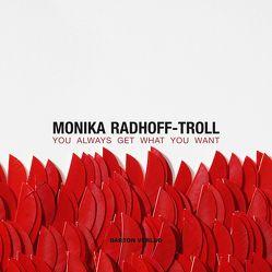 YOU ALWAYS GET WHAT YOU WANT von Dodenhoff,  Benjamin, Radhoff-Troll,  Monika