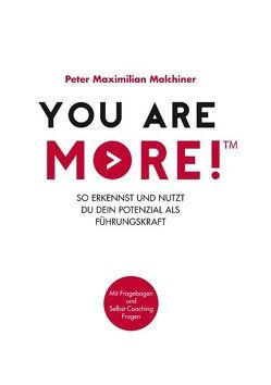 You are more! von Malchiner,  Peter Maximilian