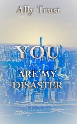 YOU ARE MY DISASTER von Trust,  Ally