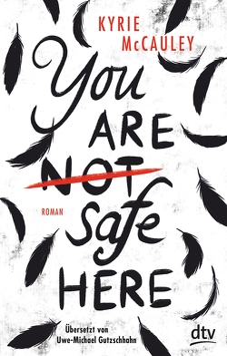You are (not) safe here von Gutzschhahn,  Uwe-Michael, McCauley,  Kyrie