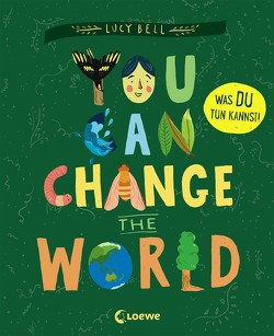 You Can Change the World von Bell,  Lucy