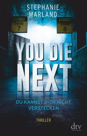 You Die Next – Du kannst dich nicht verstecken von Blum,  Christine, Marland,  Stephanie