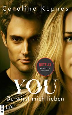 YOU – Du wirst mich lieben von Kepnes,  Caroline, Reichardt,  Katrin