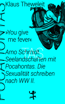 »You give me fever« von Theweleit,  Klaus