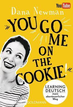 """You go me on the cookie!"" von Klapper,  Annika, Newman,  Dana"