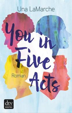 You in Five Acts von LaMarche,  Una, Singh,  Stephanie