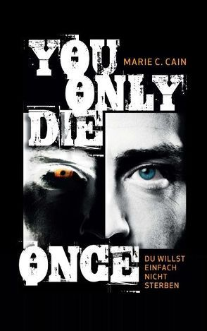 You Only Die Once von Cain,  Marie C.