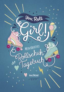 You Roll, Girl! von Dregnat,  Anke