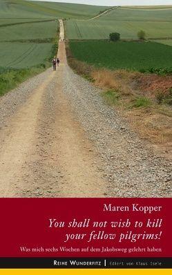 You shall not wish to kill your fellow pilgrims! von Kopper,  Maren