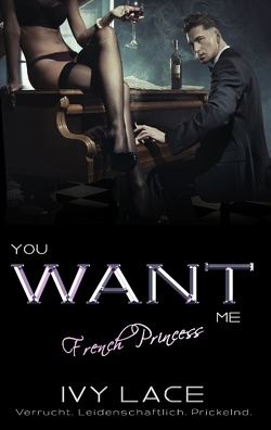 You Want Me, French Princess! von Lace,  Ivy