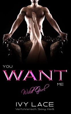 You Want Me, Wild Girl! von Lace,  Ivy