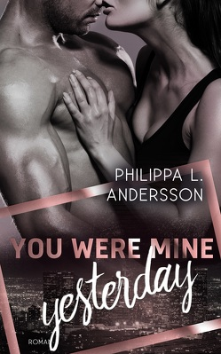 You Were Mine Yesterday von Andersson,  Philippa L.