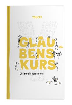 YOUCAT Glaubenskurs von Meuser,  Bernhard