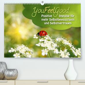 YouFeelGood – Positive Impulse für mehr Selbstbewusstsein und Selbstvertrauen (Premium, hochwertiger DIN A2 Wandkalender 2021, Kunstdruck in Hochglanz) von Shayana Hoffmann,  Gaby