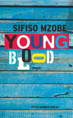 Young Blood von Mzobe,  Sifiso