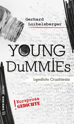 Young Dummies – Jugendliche Crash Tests von Loibelsberger,  Gerhard