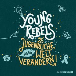 Young Rebels von Greis,  Julian, Hartmann,  Franziska, Houdus,  Pascal, Knödler,  Benjamin, Knödler,  Christine, Schnöink,  Birte