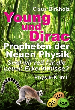 Young und Dirac – Propheten der Neuen Physik von Birkholz,  Claus