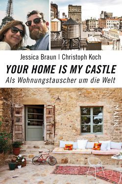 Your Home Is My Castle von Braun,  Jessica, Koch,  Christoph