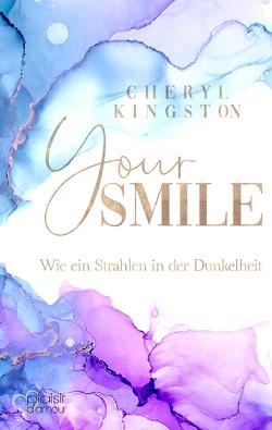 Your Smile – Wie ein Strahlen in der Dunkelheit von Kingston,  Cheryl