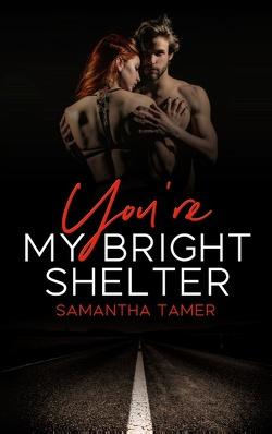 You're My Bright Shelter von Tamer,  Samantha