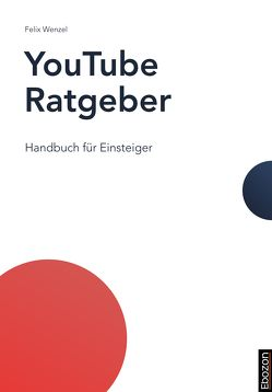 YouTube Ratgeber von Wenzel,  Felix