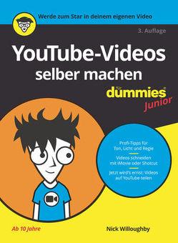 YouTube-Videos selber machen für Dummies Junior von Eagle,  Will, Morris,  Tee, Strahl,  Hartmut, Willoughby,  Nick