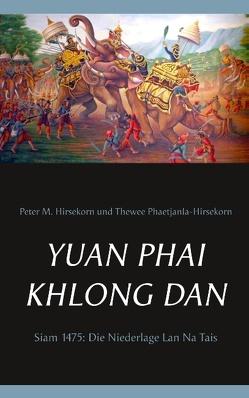 Yuan Phai Khlong Dan von Hirsekorn,  Peter M., Phaetjanla-Hirsekorn,  Thewee