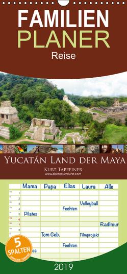 Yucatán Land der Maya – Familienplaner hoch (Wandkalender 2019 , 21 cm x 45 cm, hoch) von Tappeiner,  Kurt