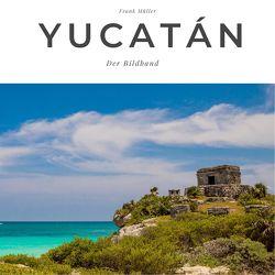 Yucatán von Mueller,  Frank