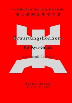 Yuishinkan Gojuryu Karatedo: Erwartungshorizont für Kyu-Grade von Arnold,  Dennis