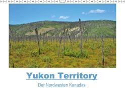 Yukon Territory – Der Nordwesten Kanadas (Wandkalender 2018 DIN A3 quer) von Selzam,  Frank