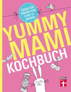 Yummy Mami Kochbuch von Elster,  Lena, Soehlke-Lennert,  Dorothee