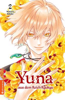 Yuna aus dem Reich Ryukyu 02 von Hibiki,  Wataru