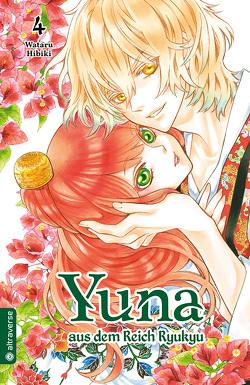 Yuna aus dem Reich Ryukyu 04 von Hibiki,  Wataru