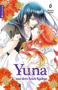 Yuna aus dem Reich Ryukyu 06 von Hibiki,  Wataru, Rinnethaler,  Christina