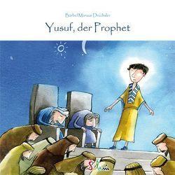 Yusuf, der Prophet von Drechsler,  Bärbel M