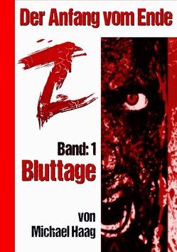 Z: Der Anfang vom Ende / Bluttage von Haag,  Michael