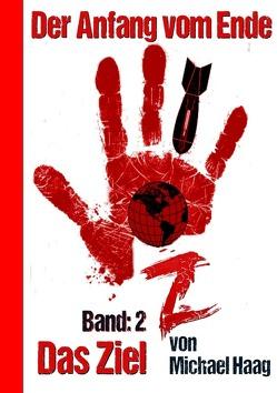 Z: Der Anfang vom Ende / Z: Das Ziel von Haag,  Michael