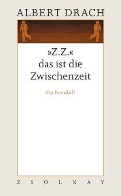 """""""Z.Z."""" das ist die Zwischenzeit von Drach,  Albert, Schmidt-Dengler,  Wendelin, Schobel,  Eva"""