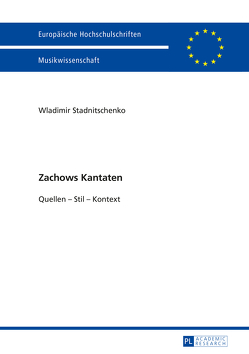 Zachows Kantaten von Stadnitschenko,  Wladimir