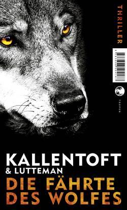 Zack Herry / Die Fährte des Wolfes von Hildebrandt,  Christel, Kallentoft,  Mons, Lutteman,  Markus