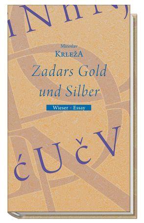 Zadars Gold und Silber von Fischer,  Gero, Krleza,  Miroslav