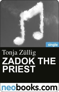 Zadok, the Priest von Züllig,  Tonja